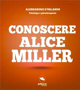 Conoscere Alice Miller - Alessandro D'Orlando
