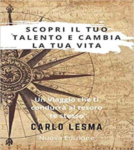 Scopri il tuo talento e cambia la tua vita - Carlo Lesma